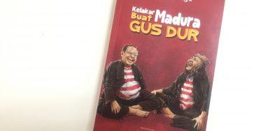 Review Buku: Kelakar Madura Buat Gus Dur